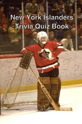 New York Islanders Trivia Quiz Book