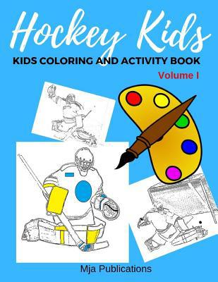 Hockey Kids, Kids Coloring and Activity book ( Volume I )