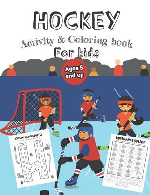 Hockey Activity & Coloring Book for kids Ages 5 and up